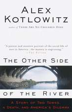 The Other Side of the River:  A Story of Two Towns, a Death, and America's Dilemma