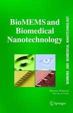 BioMEMS and Biomedical Nanotechnology: VI: Biomedical & Biological Nanotechnology. V2: Micro/Nano Technology for Genomics and Proteomics. V3: Therapeutic Micro/Nanotechnology. V4: Biomolecular Sensing, Processing and Analysis