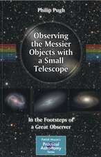 Observing the Messier Objects with a Small Telescope: In the Footsteps of a Great Observer