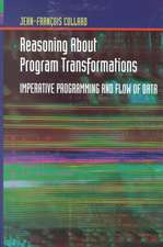 Reasoning About Program Transformations: Imperative Programming and Flow of Data