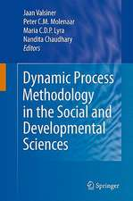 Dynamic Process Methodology in the Social and Developmental Sciences