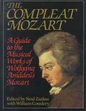 The Compleat Mozart – A Guide to the Musical Works of Wolfgang Amadeus Mozart