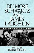 Delmore Schwartz and James Laughlin – Selected Letters