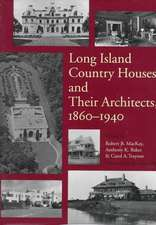 Long Island Country Houses & their Architects 1860–1940