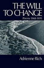 The Will to Change – Poems 1968–1970
