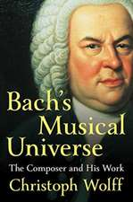 Bach`s Musical Universe – The Composer and His Work
