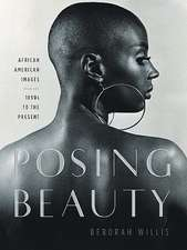 Posing Beauty – African American Images from the 1890s to the Present