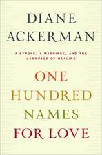 One Hundred Names for Love – A Stroke, a Marriage, and the Language of Healing
