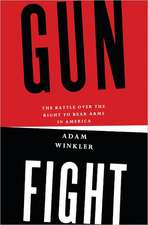 Gunfight – The Battle Over the Right to Bear Arms in America