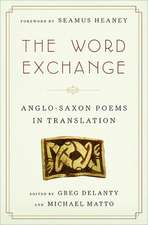 The Word Exchange – Anglo–Saxon Poems in Translation