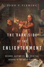 The Dark Side of the Enlightenment – Wizards, Alchemists, and Spiritual Seekers in the Age of Reason