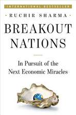 Breakout Nations – In Pursuit of the Next Economic  Miracles