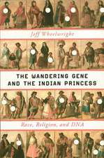 The Wandering Gene and the Indian Princess – Race,  Religion, and DNA