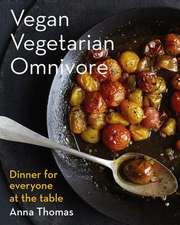 Vegan Vegetarian Omnivore – Dinner for Everyone at the Table