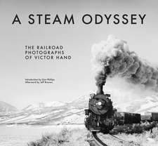 A Steam Odyssey – The Railroad Photographs of Victor Hand