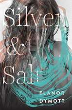 Silver and Salt – A Novel