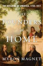The Founders at Home – The Building of America, 1735–1817