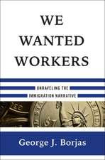 We Wanted Workers – Unraveling the Immigration Narrative