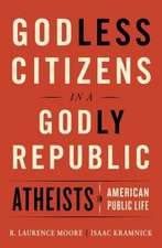 Godless Citizens in a Godly Republic – Atheists in American Public Life