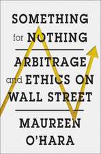 Something for Nothing – Arbitrage and Ethics on Wall Street