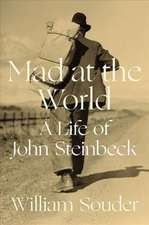 Mad at the World – A Life of John Steinbeck