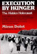 Execution by Hunger – The Hidden Holocaust (Paper)