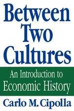 Between Two Cultures – An Introduction to Economic History