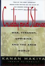 Cruelty and Silence – War, Tyranny, Uprising, and the Arab World