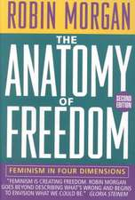 Anatomy of Freedom – Feminism in Four Dimensions