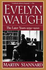 Evelyn Waugh – The Later Years 1939–1966