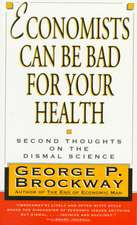 Economists Can Be Bad for Your Health – Second Thoughts on the Dismal Science (Paper)