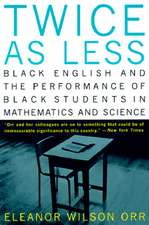 Twice as Less – Black English and the Performance of Black Students in Mathematics and Science