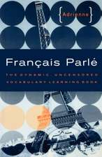 Francais Parle – The Dynamic, Uncensored Vocabulary Learning Book