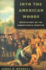 Into the American Woods – Negotiators on the Pennsylvania Frontier (Paper)