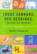 Loose Cannons, Red Herrings & Other Loose Metaphors