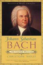 Johann Sebastian Bach – The Learned Musician