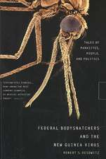 Federal Bodysnatchers and the New Guinea Virus – Tales of Parasites, People and Politics