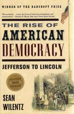 The Rise of American Democracy – Jefferson to Lincoln