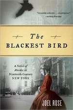 The Blackest Bird – A Novel of Murder in Nineteenth–Century New York