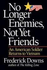 No Longer Enemies, Not Yet Friends – An American Soldier Returns to Vietnam