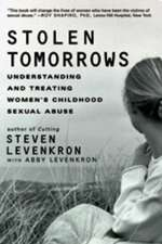 Stolen Tomorrows – Understanding and Treating Women′s Childhood Sexual Abuse