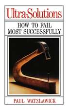 Ultra–Solutions – How to Fail Most Successfully