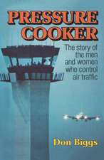 Pressure Cooker – The Story of the Men and Women Who Control Air Traffic