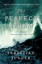 The Perfect Storm – A True Story Of Men Against The Sea