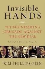 Invisible Hands – The Businessmen′s Crusade Against the New Deal