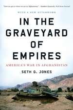 In the Graveyard of Empires – America′s War in Afghanistan