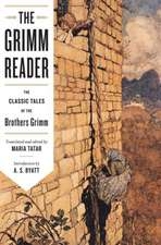 The Grimm Reader – The Classic Tales of the Brothers Grimm