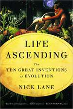 Life Ascending – The Ten Great Inventions of Evolution
