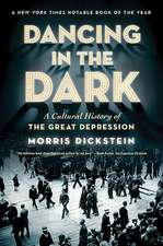 Dancing in the Dark – A Cultural History of the Great Depression