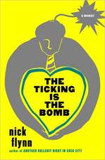 The Ticking Is the Bomb – A Memoir